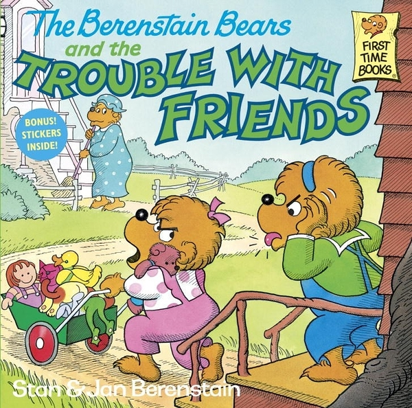 The Berenstain Bears and the Trouble with Friends (英文版)