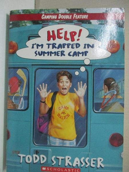 【書寶二手書T4/兒童文學_GIY】Help! I m Trapped in the First Day of Summer Camp_Todd Strasser
