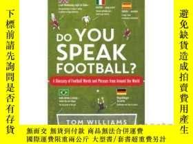 二手書博民逛書店Do罕見You Speak Football: A Glossary of Foot...-你會說足球嗎?足球術語