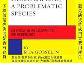 二手書博民逛書店Homo罕見Sapiens, A Problematic SpeciesY255562 Mia Gosseli