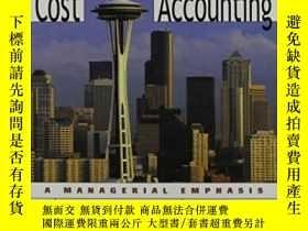 二手書博民逛書店Cost罕見Accounting: A Managerial Emphasis-成本會計:管理的重點Y4366