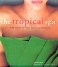 二手書博民逛書店《The Tropical Spa: Asian Secrets of Health, Beauty and Relaxation》 R2Y ISBN:9625932658