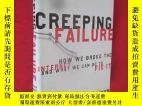 二手書博民逛書店Creeping罕見Failure: How We Broke