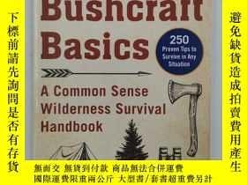 二手書博民逛書店Bushcraft罕見Basics: A Common Sense Wilderness Survival Han
