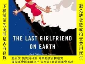 二手書博民逛書店The罕見Last Girlfriend On Earth And Other Love StoriesY25