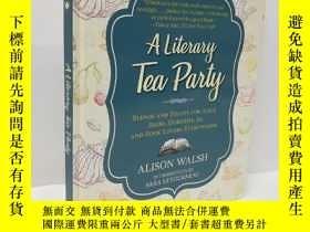 二手書博民逛書店A罕見Literary Tea Party: Blends and Treats for Alice, Bilbo
