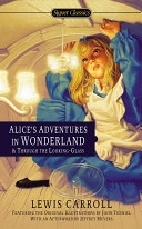 二手書博民逛書店《Alice s Adventures in Wonderland and Through the Looking-Glass》 R2Y ISBN:0451532007