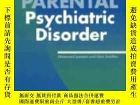 二手書博民逛書店Parental罕見Psychiatric Disorder: