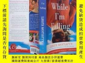 二手書博民逛書店While罕見I m Falling 當我墜落.(英文原版書)Y
