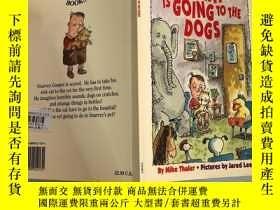 二手書博民逛書店my罕見cat is going to the dogs 我的貓要挨揍了Y200392