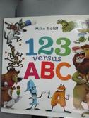 【書寶二手書T8/少年童書_NFT】123 Versus ABC_Boldt, Mike