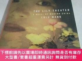 二手書博民逛書店英文原版罕見精裝 毛邊典藏本 The Lily Theater: A Novel of ModernY2667