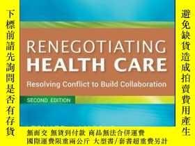 二手書博民逛書店Renegotiating罕見Health Care: Resolving Conflict to Build C