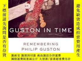 二手書博民逛書店Guston罕見in Time: Remembering Philip GustonY360448 Ross