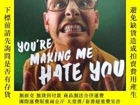 二手書博民逛書店YOU罕見ARE MAKING ME HATE YOUY3493