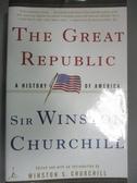 【書寶二手書T1/原文小說_NSM】The Great Republic: A History of America_Churchill
