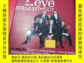 二手書博民逛書店Queer罕見Eye for the Straight Gu: The Fab 5 s Guide to Look