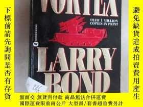 二手書博民逛書店外文書罕見VORTEX LARRY BOND(共909頁,32開)Y15969 出版1991