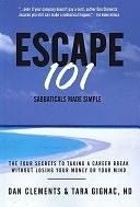 二手書 Escape 101: The Four Secrets to Taking a Sabbatical Or Career Break Without Losing Your Mone R2Y 9780973978223