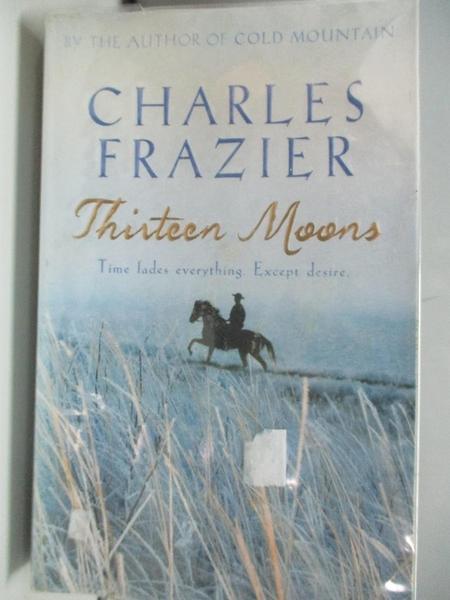 【書寶二手書T3/原文小說_ABI】Thirteen moons_Charles Frazier