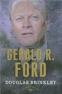 二手書《Gerald R. Ford: The American Presidents Series: The 38th President, 1974-1977》 R2Y ISBN:9780805069099