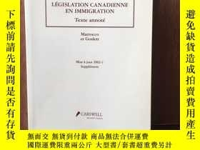 二手書博民逛書店LÉGISLATION罕見CANADIENNE EN IMMIGRATION(Texte annoté)Y12