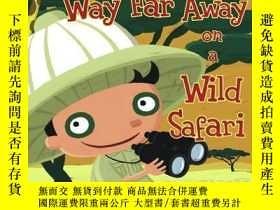 二手書博民逛書店Way罕見Far Away on a Wild SafariY362136 Jan Peck Jan Peck