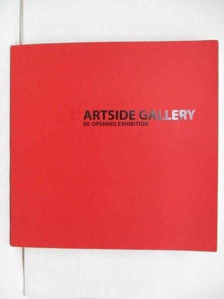 【書寶二手書T1/藝術_DIL】Artside Gallery Re-Opening Exhibition