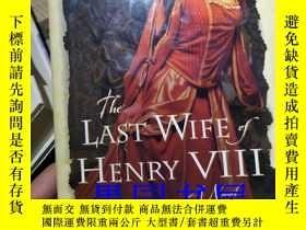 二手書博民逛書店The罕見Last Wife of Henry ⅧY246860
