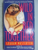 【書寶二手書T9/原文小說_MLI】Wild in Bed Together_Graham Masterton