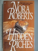 【書寶二手書T3/原文小說_MKB】Hidden Riches_Nora Roberts