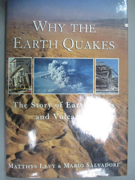 【書寶二手書T3/科學_YEE】Why the earth quakes / Matthys Levy and Mario Salvadori_Matthys Levy, Mario Salvadori