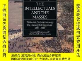 二手書博民逛書店The罕見Intellectuals And The MassesY255562 John Carey Fab