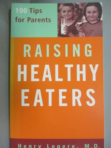 【書寶二手書T3/宗教_KDU】Raising Healthy Eaters: 100 Tips for Parents