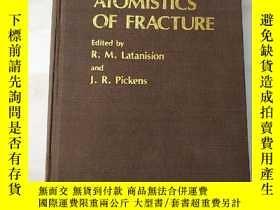 二手書博民逛書店ATOMISTICS罕見OF FRACTURE(H1085)Y1