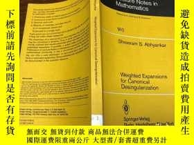 二手書博民逛書店Weighted罕見Expansions for Canonical DesingularizationY17