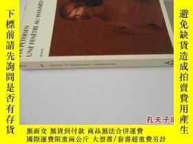 二手書博民逛書店法文原版罕見Une Fenetre Au HasardY7215 Pia Petersen BABEL 出版