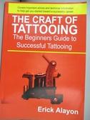 【書寶二手書T3/科學_ZJY】The Craft of Tattooing_Alayon, Erick