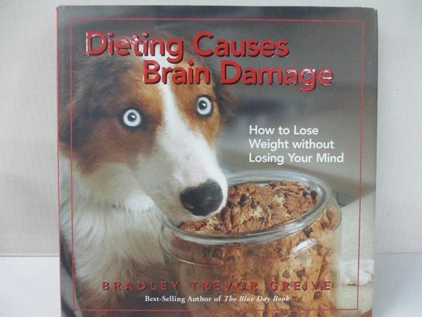 【書寶二手書T1/原文小說_J9A】Dieting Causes Brain Damage: How to Lose Weight..