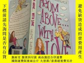 二手書博民逛書店from罕見above with love 從上面帶著愛Y200392