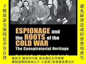 二手書博民逛書店Espionage罕見And The Roots Of The Cold WarY256260 David M