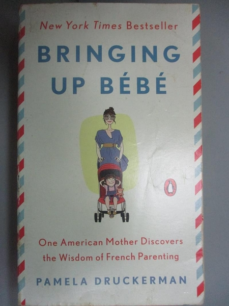 【書寶二手書T3/大學社科_LMP】Bringing Up Bebe_Pamela Druckerman