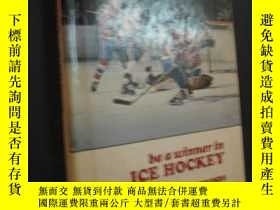 二手書博民逛書店BE罕見A WINNER IN ICE HOCKEY 循環經濟產