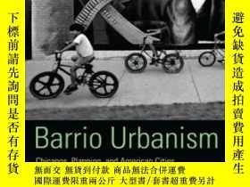 二手書博民逛書店【罕見】2005年出版平裝 Barrio Urbanism: C