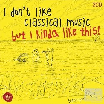 我不喜歡古典樂 但我挺喜歡這個 2CD I don't like classical music, but I kinda like this! 免運 (購潮8)