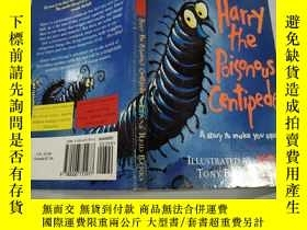 二手書博民逛書店harry罕見the poisonous centipede:毒蜈蚣哈利Y212829