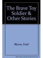 二手書博民逛書店 《The Brave Toy Soldier & Other Stories》 R2Y ISBN:0861638522│EnidBlyton