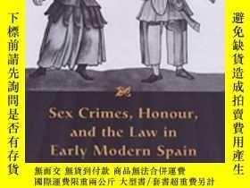 二手書博民逛書店Sex罕見Crimes, Honour, And The Law In Early Modern SpainY