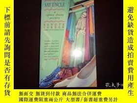 二手書博民逛書店SAY罕見UNCLE,RANDYE LORDONY19865 R