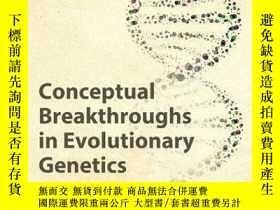 二手書博民逛書店Conceptual罕見Breakthroughs In Evolutionary GeneticsY2555